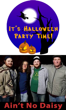 Live Music with OUR GREAT HALLOWEEN COSTUME PARTY with LIVE MUSIC by AIN'T NO DAISY